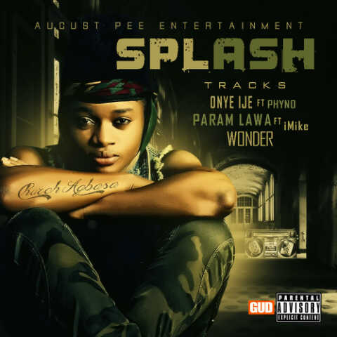 Splash - WONDER + PARA M LAWA ft. iMike + ONYE IJE ft. Phyno Artwork | AceWorldTeam.com
