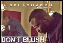 SplashJosh ft. TosinDola - DON'T BLUSH [prod. by Melvitto] Artwork | AceWorldTeam.com
