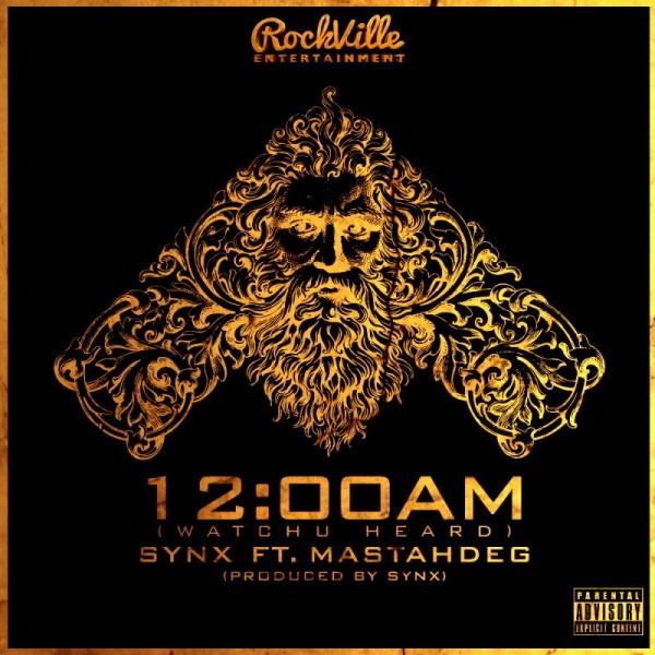 SynX ft. Mastah Deg - 12:00 AM [Watchu Heard] Artwork | AceWorldTeam.com