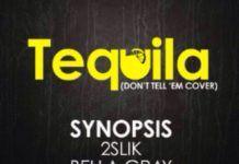 Synopsis ft. 2Slik & Bella Gray - TEQUILA [a Jeremih cover] Artwork | AceWorldTeam.com