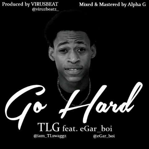 TLG ft. eGAR_boi - GO HARD [prod. by Virus Beatz] Artwork   AceWorldTeam.com