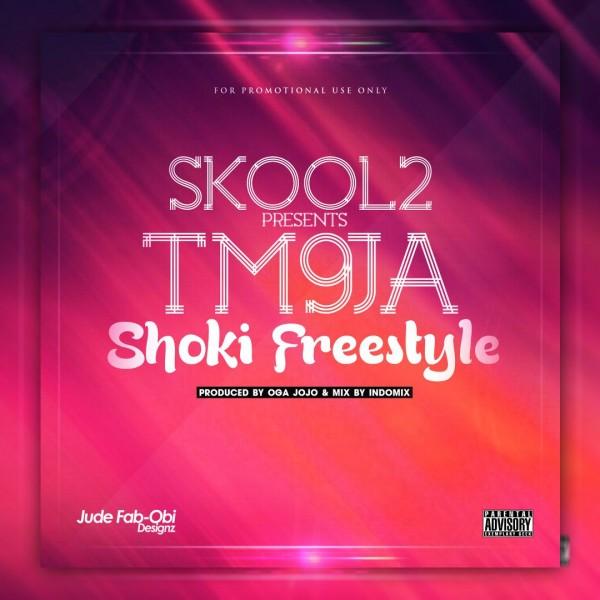 TM9ja - TM SHOKI Freestyle [prod. by Oga Jojo] Artwork | AceWorldTeam.com