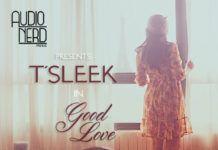 T'Sleek - GOOD LOVE Artwork | AceWorldTeam.com