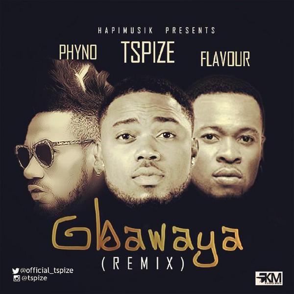TSpize ft. Phyno & Flavour - GBAWAYA [Remix] Artwork | AceWorldTeam.com