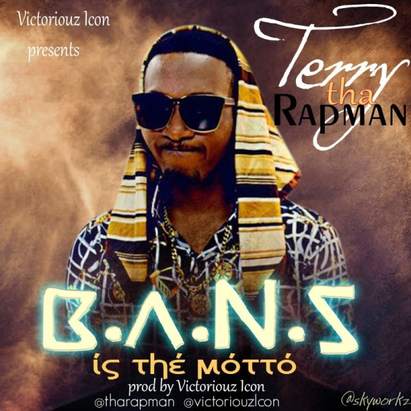 Terry tha Rapman - B.A.N.S IS THE MOTTO [prod. by Victoriouz Icon] Artwork | AceWorldTeam.com