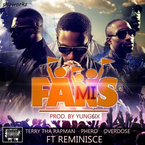 Terry tha Rapman, OverDose & Pherowshuz ft. Reminisce - FANS MI [prod. by Yung6ix] Artwork | AceWorldTeam.com