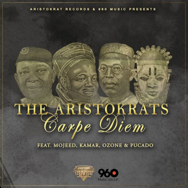 The Aristokrats ft. Pucado, Kamar, Ozone & Mojeed - CARPE DIEM [prod. by LeriQ] Artwork | AceWorldTeam.com