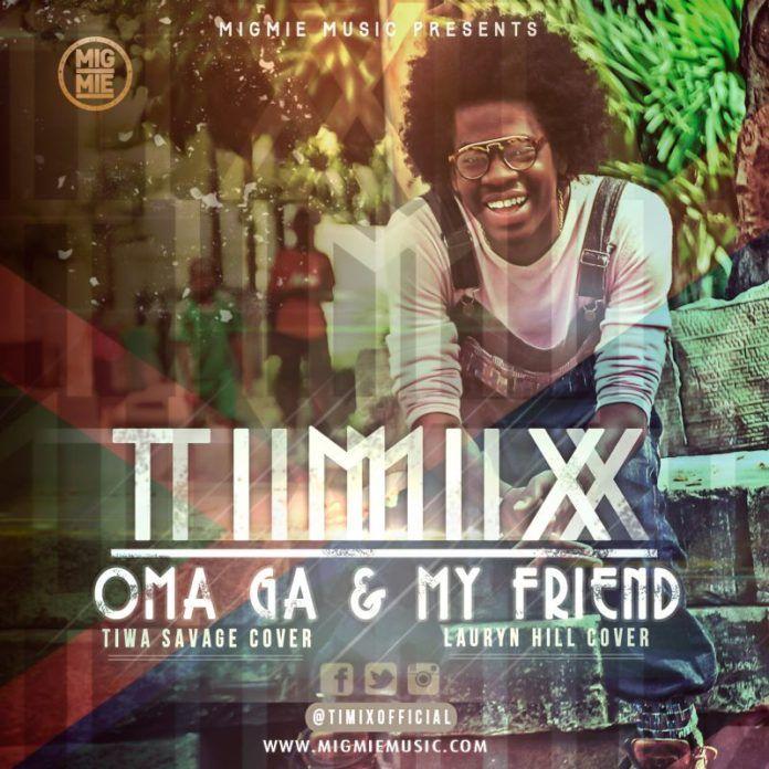 Timix - OMA GA [a Tiwa Savage cover] + MY FRIEND [a Lauryn Hill cover] Artwork | AceWorldTeam.com