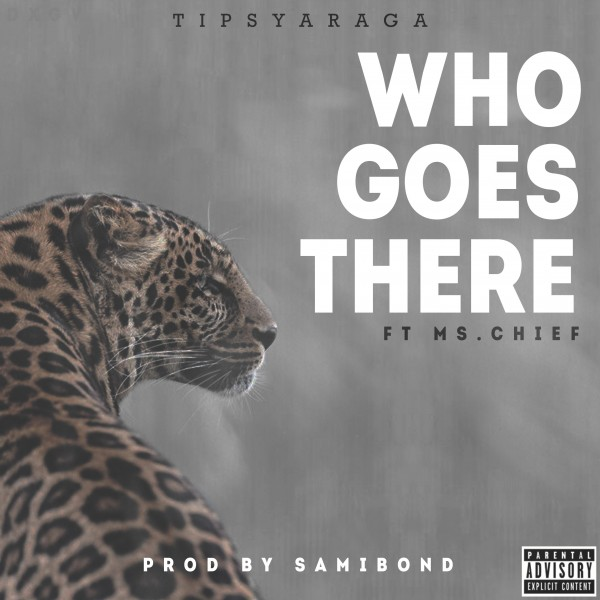 Tipsy Araga ft. Ms. Chief - WHO GOES THERE [prod. by Samibond] Artwork | AceWorldTeam.com