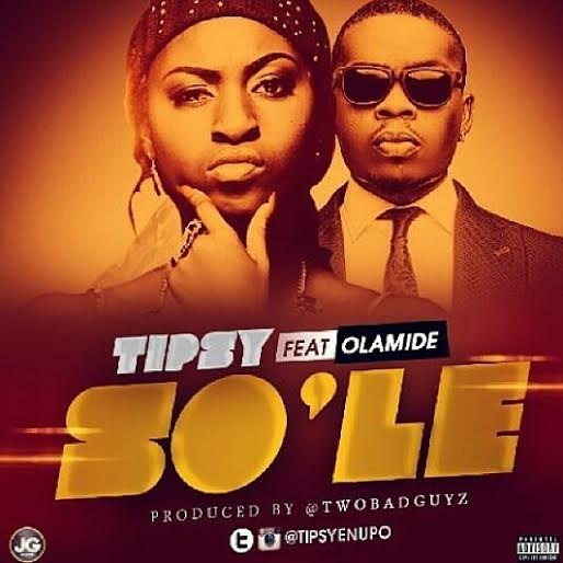 Tipsy ft. Olamide - SO'LE [prod. by TwoBadGuyz] Artwork | AceWorldTeam.com