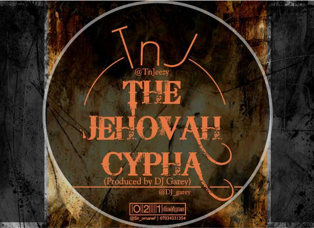 TnJ - THE JEHOVAH CYPHER [prod. by DJ Garey] Artwork | AceWorldTeam.com