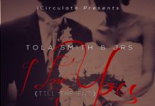 Tola Smith & JRS - I LOVE YOU [TILL THE END] Artwork | AceWorldTeam.com