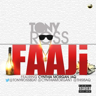 Tony Ross ft. Cynthia Morgan & A-Q - FAAJI [Clean_Dirty Version] Artwork | AceWorldTeam.com