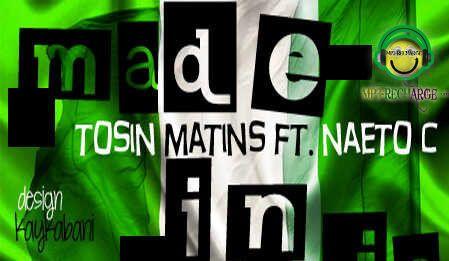 Tosin Martins ft. Naeto C - MADE IN NAIJA Artwork   AceWorldTeam.com