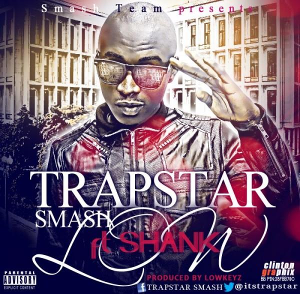 Trapstar Smash ft. Shank - LOW [prod. by Lowkeyz] Artwork | AceWorldTeam.com