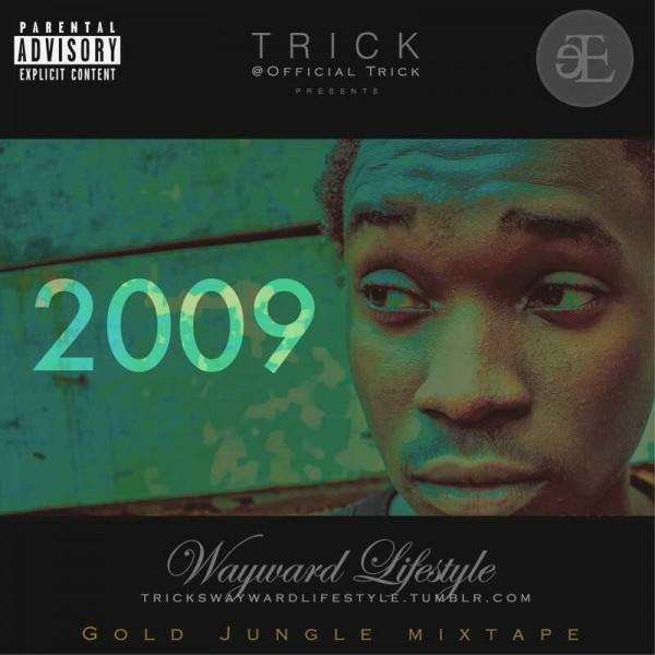 Trick - 2009 [Additional Vocals from Shudy & Segun Kolawole] Artwork | AceWorldTeam.com