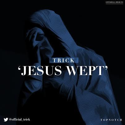 Trick - JESUS WEPT [prod. by IDT] Artwork | AceWorldTeam.com