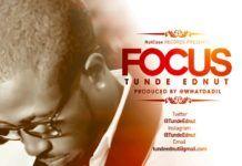 Tunde Ednut - FOCUS [prod. by DiL] Artwork | AceWorldTeam.com
