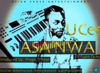 UCee ft. Faith Ocholi - ASA'NWA [prod. by Magik D'beat] Artwork   AceWorldTeam.com