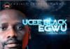 Ucee Black - EGWU [prod. by Justee] Artwork | AceWorldTeam.com