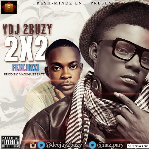 VDJ 2Buzy ft. Nazi - 2 X 2 [prod. by Maximus Beatz] Artwork | AceWorldTeam.com