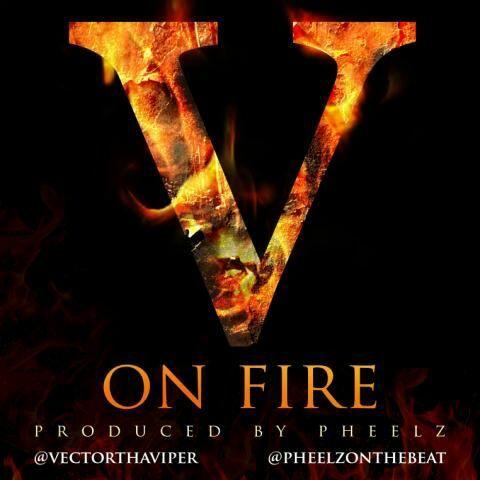 Vector - ON FIRE [prod. by Pheelz] Artwork | AceWorldTeam.com
