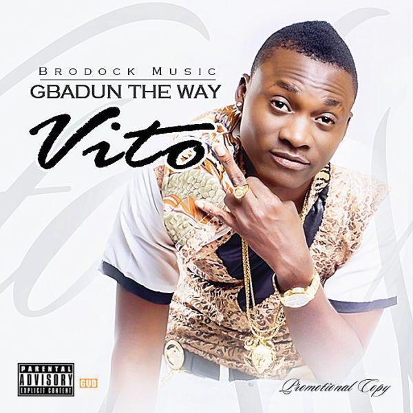 Vito - GBADUN THE WAY [prod. by Woye Sounds] Artwork | AceWorldTeam.com