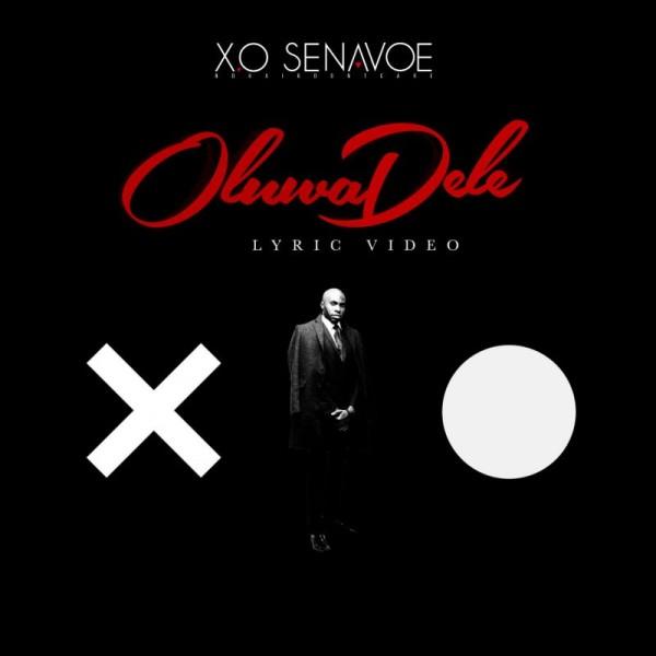 X.O Senavoe ft. Efya - OLUWADELE [Lyric Video] Artwork | AceWorldTeam.com