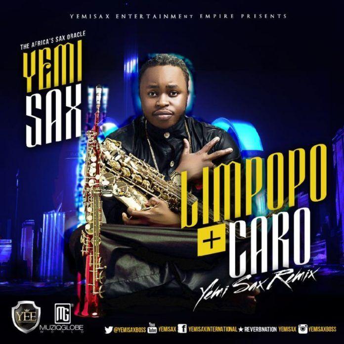 Yemi Sax - LIMPOPO [Jazz Remix] ft. KCee + CARO [Jazz Remix] ft. L.A.X & Wizkid Artwork | AceWorldTeam.com