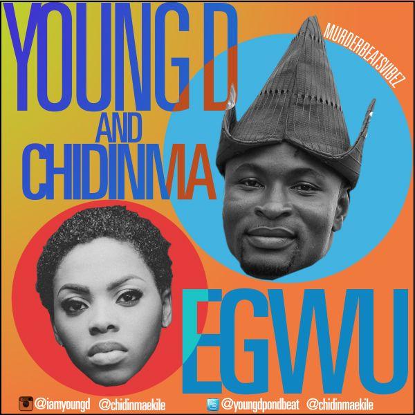 Young D ft. Chidinma - EGWU Artwork | AceWorldTeam.com