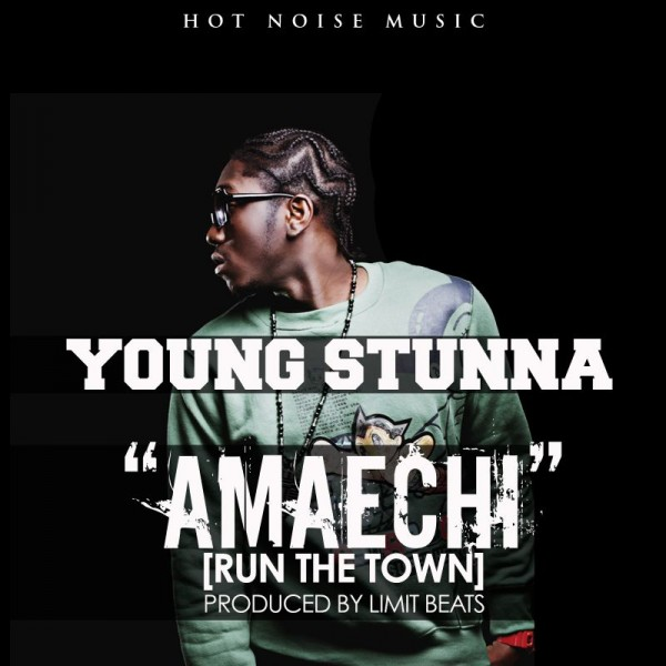 Young Stunna - AMAECHI [Run The Town ~ prod. by Limit Beats] Artwork | AceWorldTeam.com