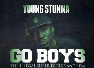 Young Stunna - GO BOYS [The Illegal Super Eagles Anthem] ArtWorldTeam.com