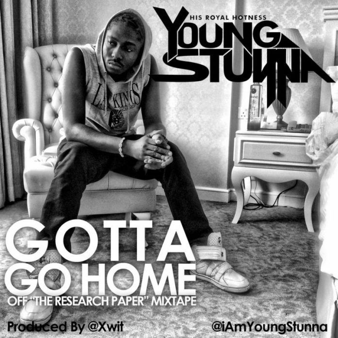 Young Stunna - GOTTA GO HOME [prod. by Xwit] Artwork | AceWorldTeam.com