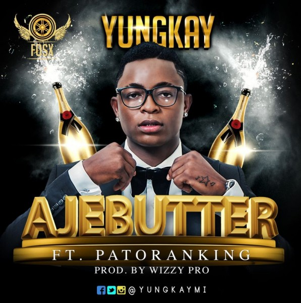Yung Kay ft. Patoranking - AJEBUTTER [prod. by WizzyPro Beatz] Artwork | AceWorldTeam.com
