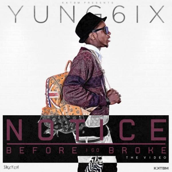 Yung6ix - NOTICEBEFORE I GO BROKE [Official Video] Artwork | AceWorldTeam.com