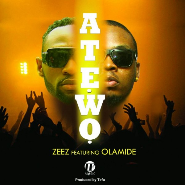 Zeez ft. Olamide - ATEWO [prod. by Tefa] Artwork | AceWorldTeam.com